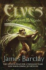 Elves: Once Walked With Gods af James Barclay