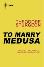 To Marry Medusa af Theodore Sturgeon
