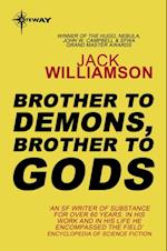 Brother to Demons, Brother to Gods af Jack Williamson