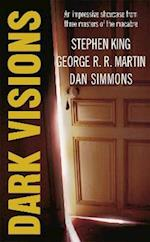 Dark Visions af Stephen King, George R R Martin, Dan Simmons