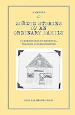 Sordid Stories of an Ordinary Family af MS Gina Rae Hendrickson, Gina Rae Hendrickson