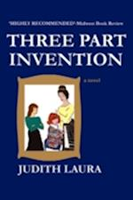 Three Part Invention, a Novel af Judith Laura