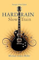Hard Rain/Slow Train