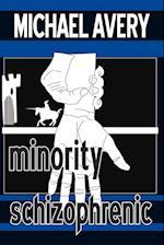 Minority Schizophrenic