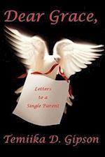 Dear Grace, Letters to a Single Parent