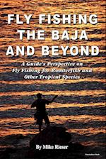 Fly Fishing the Baja and Beyond