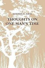 THOUGHTS ON ONE MAN'S TIME
