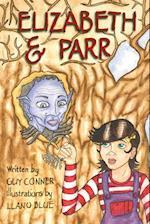 Elizabeth and Parr