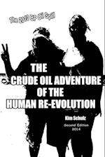 The Crude Oil Adventure of the Human Re-Evolution