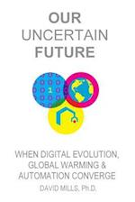 Our Uncertain Future
