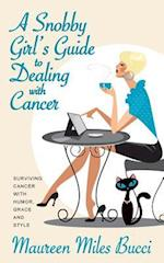 A Snobby Girl's Guide to Dealing with Cancer