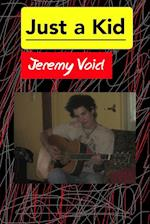 Just a Kid af Jeremy Void