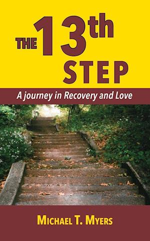Bog, hæftet The 13th Step A Journey in Recovery af Michael T. Myers