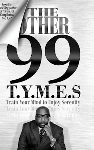Bog, hardback The Other 99 T.Y.M.E.S.: Train Your Mind to Enjoy Serenity af Carlos Wallace