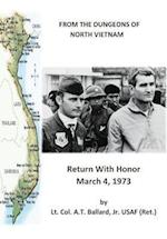 From the Dungeons of North Vietnam: Return with Honor March 4, 1973