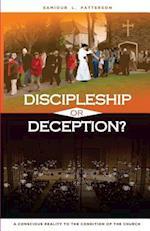 Discipleship or Deception?