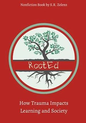 RootEd: How Trauma Impacts Learning and Society