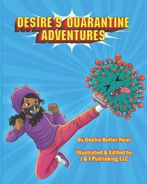 Desire's Quarantine Adventures