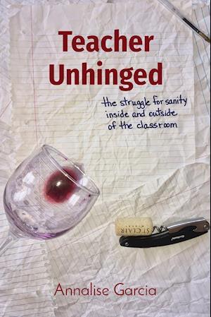 Teacher Unhinged
