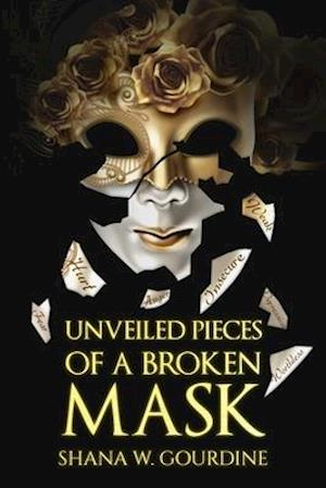 Unveiled Pieces of a Broken Masks