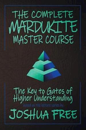 The Complete Mardukite Master Course: Keys to the Gates of Higher Understanding