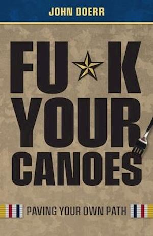 Fu*k Your Canoes: Paving Your Own Path