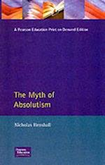 The Myth of Absolutism: Change & Continuity in Early Modern European Monarchy