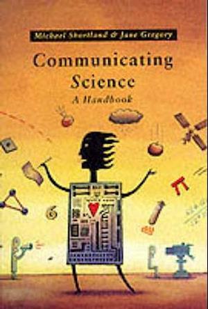 Communicating Science: A Handbook