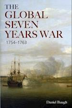 The Global Seven Years War 1754-1763 (Modern Wars In Perspective)