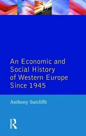 An Economic and Social History of Western Europe since 1945