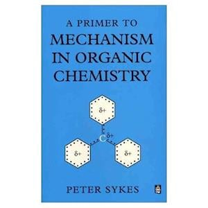 A Primer to Mechanism In Organic Chemistry