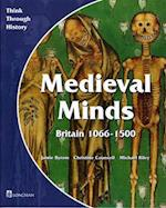 Medieval Minds Pupil's Book Britain 1066-1500 (Think Through History S)
