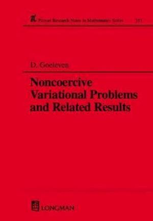 Noncoercive Variational Problems and Related Results