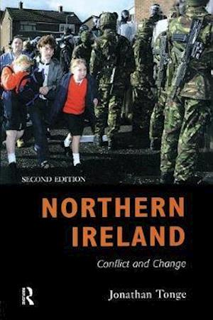Northern Ireland : Conflict and Change