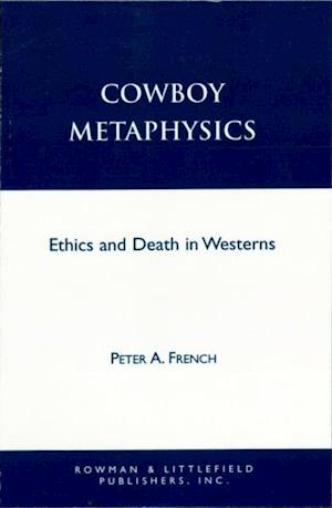 Cowboy Metaphysics af Peter A. French