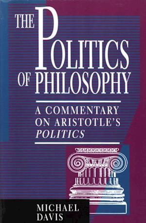 Bog, ukendt format The Politics of Philosophy af Aristotle, Michael Davis