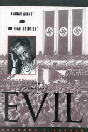 Banality of Evil af Bernard J. Bergen