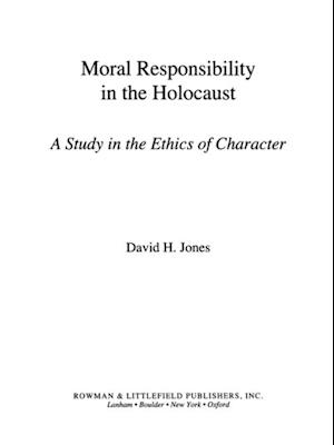 Moral Responsibility in the Holocaust af David H. Jones