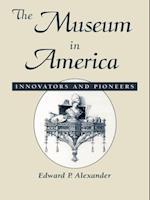 Museum in America af Edward P. Alexander