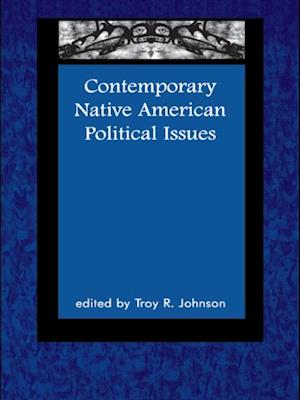 Contemporary Native American Political Issues af Troy Johnson