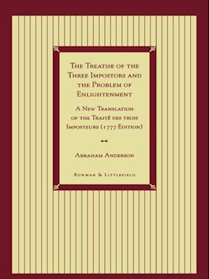 Bog, ukendt format The Treatise of the Three Impostors and the Problem of Enlightenment af Abraham Anderson