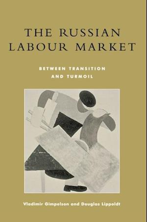 Bog, ukendt format The Russian Labour Market af Vladimir Gimpelson