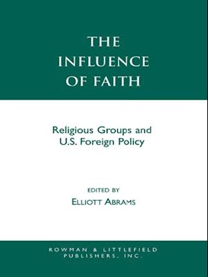Influence of Faith af Elliott Abrams