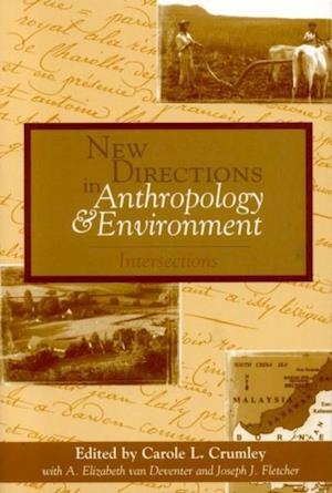 Bog, ukendt format New Directions in Anthropology and Environment af Carole L Crumley