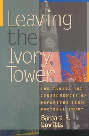 Leaving the Ivory Tower af Barbara E. Lovitts
