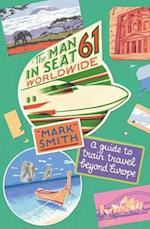 The Man in Seat 61 - Worldwide af Mark Smith