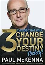 The 3 Things That Will Change Your Destiny Today af Paul Mckenna