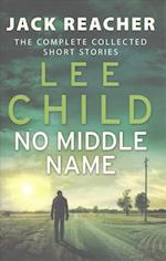 No Middle Name: Jack Reacher Story Collection (Jack Reacher Short Stories)