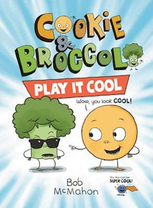 Cookie and Broccoli Play It Cool