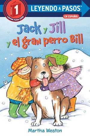 Jack y Jill y el gran perro Bill (Jack and Jill and Big Dog Bill Spanish Edition)